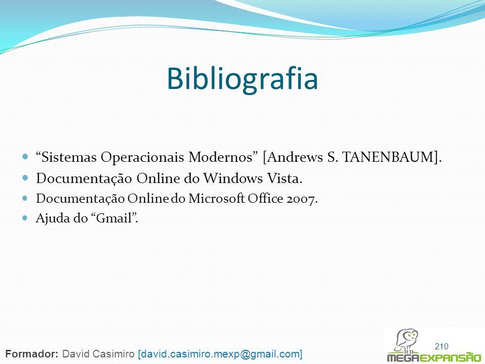 Bibliografia Sistemas Operacionais Modernos [Andrews S. TANENBAUM].